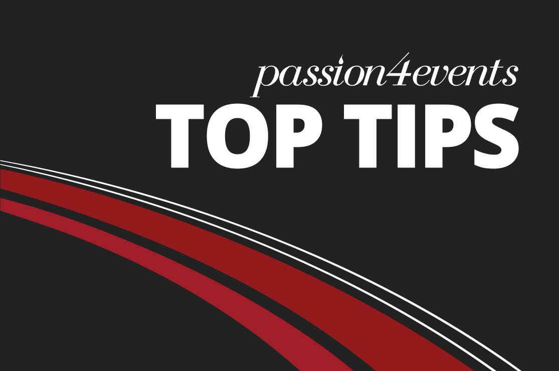 Passion4Events Top Tips
